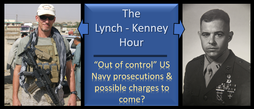 "LYNCH & KENNEY:  thoughts on potential SJA & NCIS ""over-reach"" –&–  Are abuse charges coming in the aftermath of the Gallagher case?"