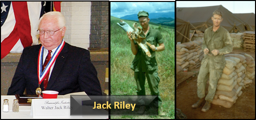 JACK RILEY:  Squad Leader, Husband/Father, Reunion Organizer, affected by Agent Orange and a Post-Traumatic Winner