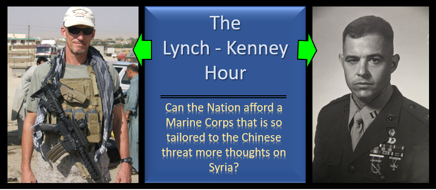 LYNCH & KENNEY:  can the Nation and DOD a Marine Corps that is tailored to one fight or specialty?  More thoughts on Turkey & Syria