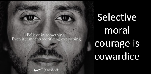 NEWS & COMMENTARY:  where is the moral courage to tell the truth about the NBA, China & Hong Kong?  Nike?  Kap?