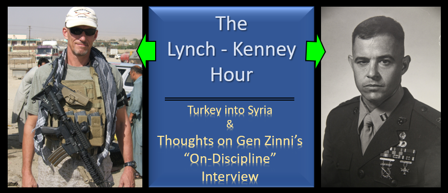 "LYNCH & KENNEY:  we argue about Syria –&– thoughts on General Zinni's ""ON-DISCIPLINE"" interview"