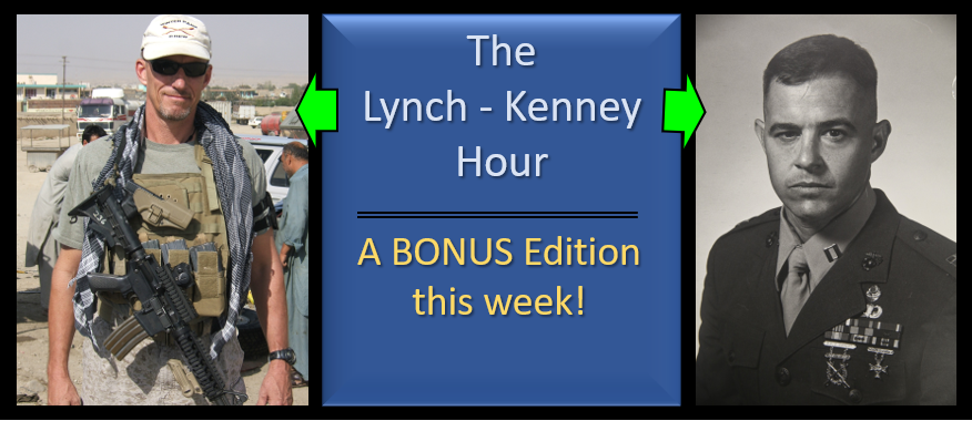 "BONUS EDITION OF ""LYNCH & KENNEY"":  memories of JFK's assassination… 56 years ago today; Kent State & My Lai"